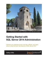 Getting Started with SQL Server 2014 Administration - Gethyn Ellis