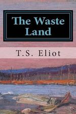 The Waste Land - T S Eliot