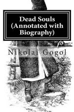 Dead Souls (Annotated with Biography) - Nikolai Gogol