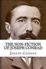 The Non-Fiction of Joseph Conrad - Joseph Conrad