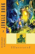 Jungle Book : Illustrated - Rudyard Kipling
