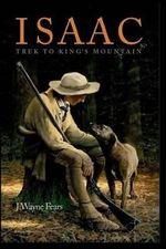 Isaac : Trek to King's Mountain - J Wayne Fears