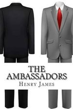 The Ambassadors : (Annotated - Includes Essay and Biography) - Henry James