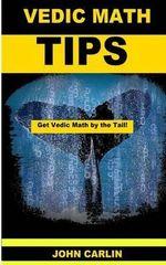 Vedic Math Tips : Easy Vedic Mathematics - John Carlin