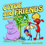 Clyde and Friends 3 Books in 1! - Russ Towne