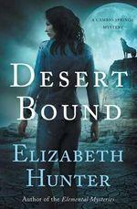 Desert Bound : A Cambio Springs Mystery - Elizabeth Hunter
