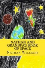 Nathan and Grandpa's Book of Space - Nathan Williams
