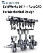 Solidworks 2014 + AutoCAD 2014 for Mechanical Design - Online Instructor