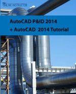 AutoCAD P&id 2014 + AutoCAD 2014 Tutorial - Online Instructor