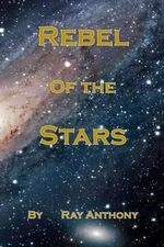 Rebel of the Stars - MR Ray Anthony