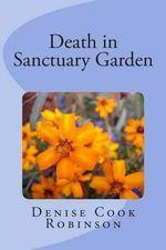 Death in Sanctuary Garden - Denise Cook Robinson