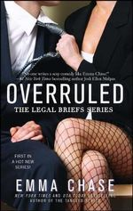 Overruled : The Legal Briefs Series : Book 1 - Emma Chase