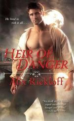 Heir of Danger - Alix Rickloff