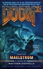 Doom 3 : Maelstrom - Matthew Costello