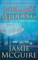 A Beautiful Wedding : A Beautiful Disaster Novella - Jamie McGuire