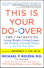 This Is Your Do-Over : The 7 Secrets to Losing Weight, Living Longer, and Getting a Second Chance at the Life You Want - Michael F. Roizen