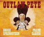 Outlaw Pete - Bruce Springsteen