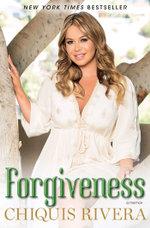 Forgiveness : A Memoir - Chiquis Rivera