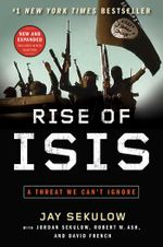 Rise of ISIS : A Threat We Can't Ignore - Jay Sekulow