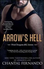 Arrow's Hell : Wind Dragons Motor Cycle Club Series: Book 2 - Chantal Fernando