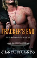 Tracker's End : Wind Dragons Motorcycle Club - Chantal Fernando