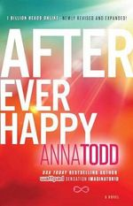 After Ever Happy : After Series : Book 4 - Anna Todd