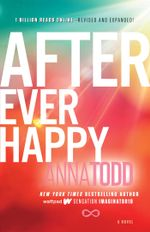 After Ever Happy : The After Series - Anna Todd