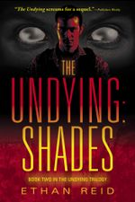 The Undying: Shades : An Apocalyptic Thriller - Ethan Reid