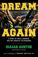 Dream Again : A Story of Faith, Courage, and the Tenacity to Overcome - Isaiah Austin