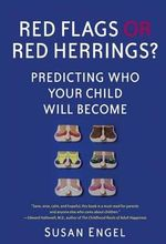Red Flags or Red Herrings? : Predicting Who Your Child Will Become - Senior Lecturer in Psychology and Director of Education Programs Susan Engel
