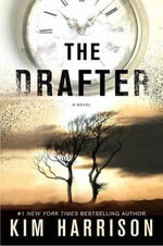 The Drafter : Peri Reed Chronicles - Kim Harrison