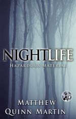 Nightlife : Hazardous Material - Matthew Quinn Martin