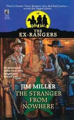 Stranger from Nowhere (Exrangers 10) : Stranger from Nowhere - Jim Miller