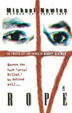 Rope : The Twisted Life and Crimes of Harvey Glatman - Michael Newton