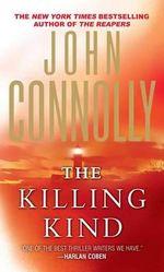 The Killing Kind : A Thriller - John Connolly