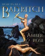 How to Be a Bad Bitch - Amber Rose