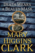 Death Wears a Beauty Mask and Other Stories - Mary Higgins Clark