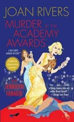Murder at the Academy Awards (R) : A Red Carpet Murder Mystery - Joan Rivers