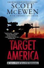 Target America : A Sniper Elite Novel - Scott McEwen