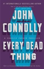 Every Dead Thing : A Charlie Parker Thriller - John Connolly