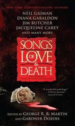 Songs of Love and Death : All-Original Tales of Star-Crossed Love - George R R Martin