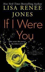 If I Were You : Inside Out - Lisa Renee Jones
