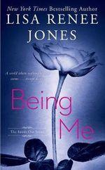 Being Me : Inside Out - Lisa Renee Jones