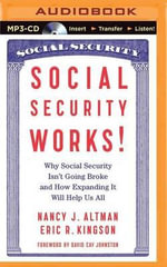 Social Security Works! : Why Social Security Isn't Going Broke and How Expanding It Will Help Us All - Nancy Altman
