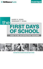 The First Days of School : How to Be an Effective Teacher, 4th Edition - Harry K Wong