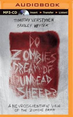 Do Zombies Dream of Undead Sheep? : A Neuroscientific View of the Zombie Brain - Bradley Voytek