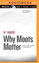 Why Moats Matter : The Morningstar Approach to Stock Investing - Elizabeth Collins
