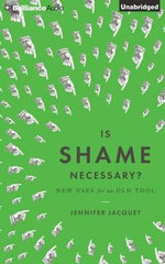 Is Shame Necessary? : New Uses for an Old Tool - Jennifer Jacquet