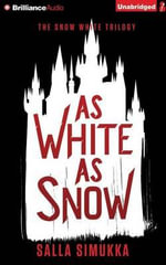 As White as Snow : Snow White Trilogy - Salla Simukka