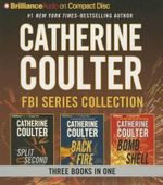 Catherine Coulter ? FBI Series Collection : Split Second, Backfire, Bombshell - Catherine Coulter